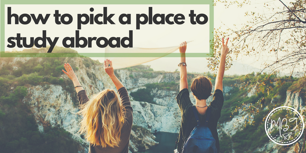 how to pick a place to study abroad